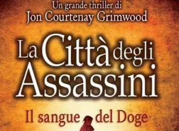 La Città degli Assassini. Il sangue del Doge – Jon Courtenay Grimwood