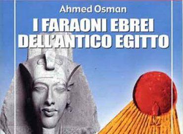 I faraoni ebrei dell'antico Egitto – Ahmed Osman