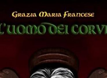 L'uomo dei corvi – Grazia Maria Francese