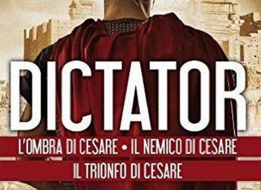 Dictator  (L'ombra di Cesare – Il nemico di Cesare -Il trionfo di Cesare) – Andrea Frediani