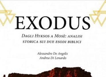 Exodus. Dagli Hyksos a Mosè: analisi storica sui due esodi biblici – Alessandro De Angelis e Andrea Di Lenardo