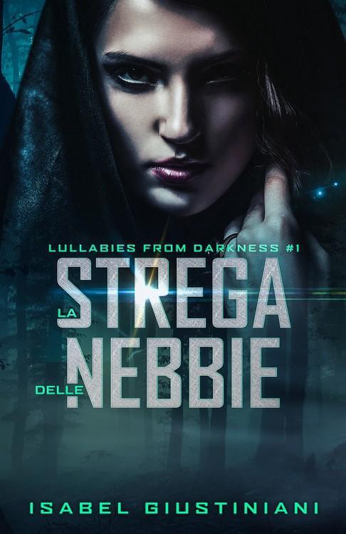 La Strega delle Nebbie (Lullabies from Darkness #1)