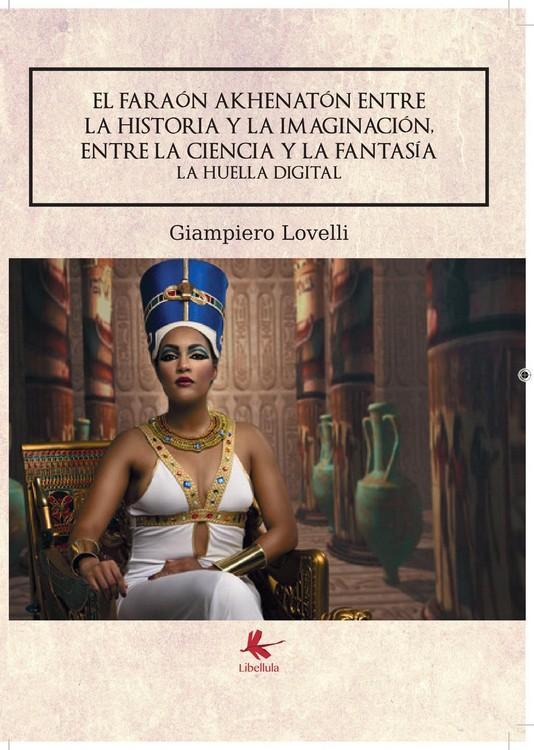 El faraón Akhenatón entre la historia y la imaginación, entre la ciencia y la fantasía. La Huella Digital