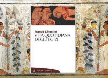 Vita quotidiana degli Egizi – Franco Cimmino