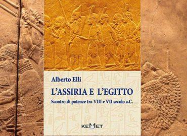 L'Assiria e l'Egitto. Scontro di potenze tra VIII e VII secolo a.C. – Alberto Elli