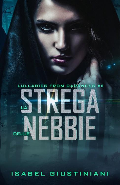 La Strega delle Nebbie: a Lullabies from Darkness short story