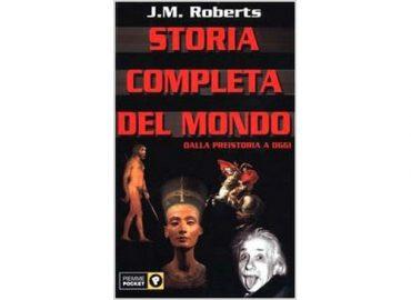 Storia completa del Mondo: dalla Preistoria a oggi – J.M. Roberts