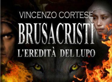 Brusacristi. L'eredità del Lupo – Vincenzo Cortese